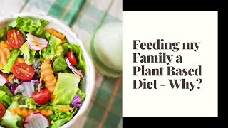 Feeding my Family a Plant Based Diet - WHY?! ♥ Heavenly Minded Homemaker