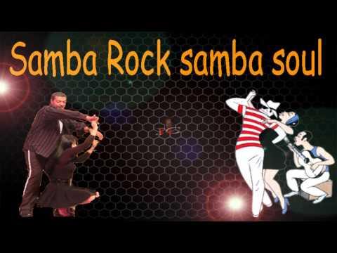 Samba Rock (samba soul) Play List