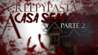 CREEPYPASTA: A CASA SEM FIM 2 MAGGIE  (ESPECIAL AMBUPLAY)