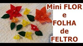 Mini Flor e Folha de Feltro – Nº 2 – Iniciante – Fácil – Graça Tristão