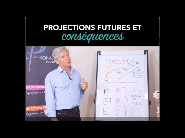 Projections futures et conséquences - Paul Pyronnet