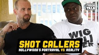 SHOT CALLERS - Hollywood portrayal vs. Reality - Prison Talk 19.22