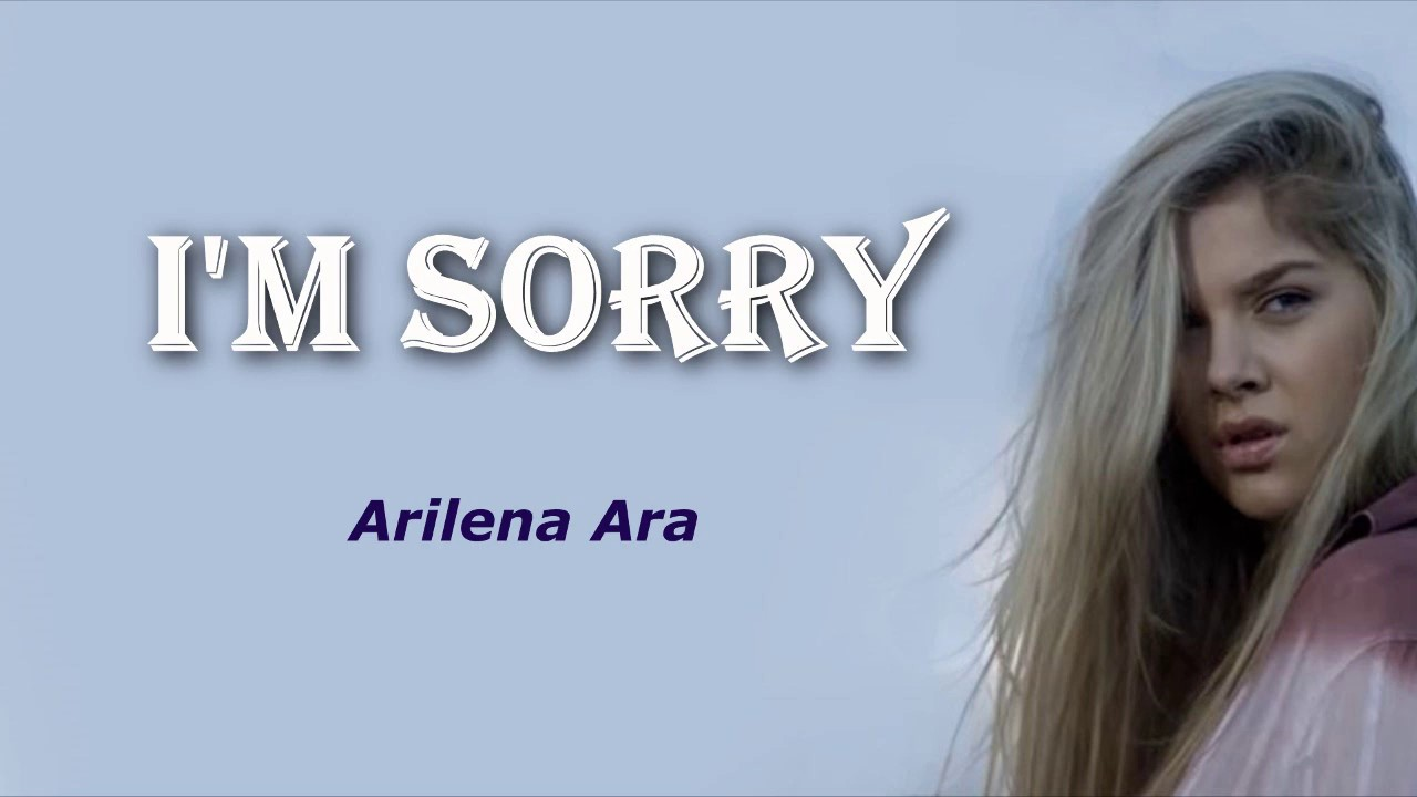 Arilena Ara I M Sorry Lyrics Youtube
