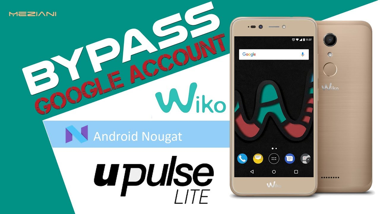 Bypass Google Account WIKO U PULSE LITE Remove FRP Android 7 0 | meziani