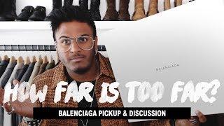 Video How Far Is Too Far? (Balenciaga Shoe Pickup & Discussion) download MP3, 3GP, MP4, WEBM, AVI, FLV Agustus 2018