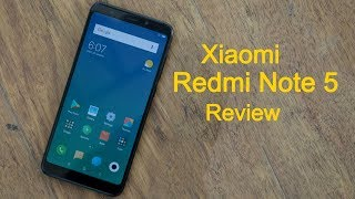 Xiaomi Redmi Note 5 Review: Design, features, camera and should you buy