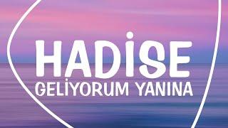 Hadise - Geliyorum Yanına (Lyrics - Letras - Şarkı sözü) Resimi