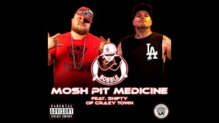 Bobble & Shifty of Crazy Town - Mosh Pit Medicine (Official Lyric Video)