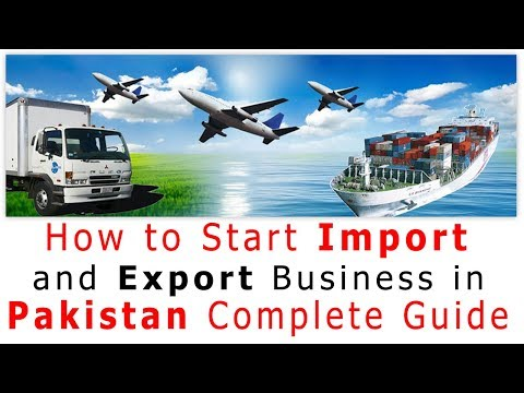 How To Start Import Export Business In Pakistan Complete