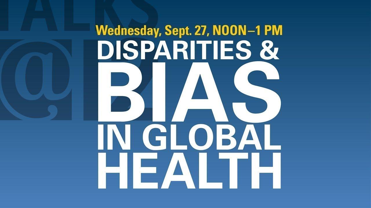 Talks@12: Disparities & Bias in Global Health