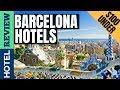 ✅Barcelona Hotels Reviews: Best Barcelona Hotels (2019)[Under $100]
