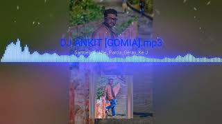 Sarmeli Aakhe Parda Geray Ke 2018 NAGPURI JUMPING BASS JHUMAR DANCE MIX BY DJ ANKIT [GOMIA]