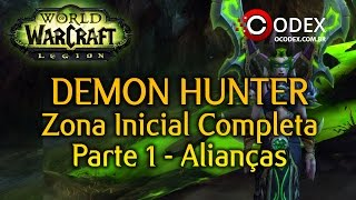 Legion - Demon Hunter Zona Inicial Completa - Parte 1 (World of Warcraft )