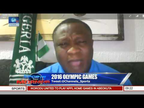 Sports This Morning: Rio Olympics Team Nigeria Updates With Austin Okon-Akpan
