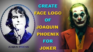 How to make Face logo of Joaquin Phoenix in Joker from a photo in photoshop | Turn Photo in to Logo