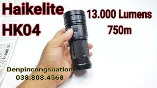 Review Đèn pin Haikelite HK04 - 13.000 Lumens