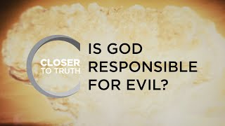 Is God Responsible for Evil? | Episode 1402 | Closer To Truth