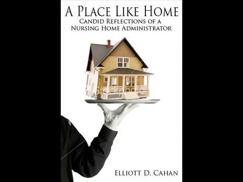 A Place Like Home: Candid Reflections of a Nursing Home Administrator - Book Trailer
