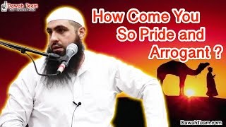 How Come You So Proud and Arrogant ? ᴴᴰ ┇Mohammad Hoblos┇ Dawah Team