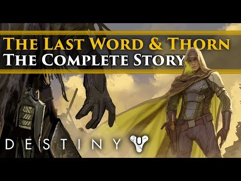Destiny Lore - The Last Word & Thorn. The Complete Story.