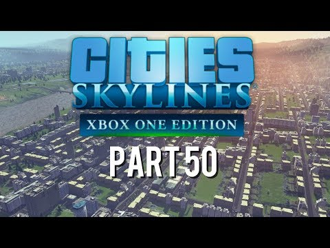 Cities Skylines Xbox One Edition   Part 50   Free Transportation For New Orange
