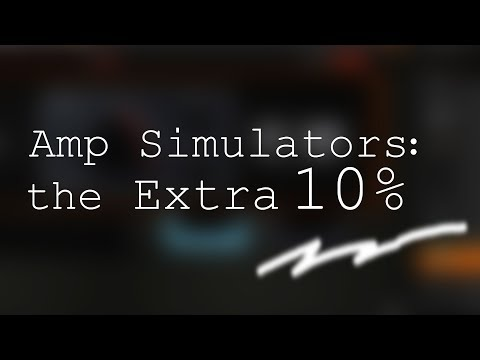 The extra 10% that makes AMP Simulators sound REAL