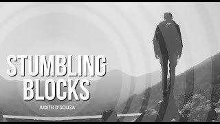 STUMBLING BLOCK | JUDITH DSOUZA | HOLY SPIRIT INTERACTIVE