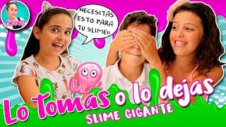 Lo TOMAS o lo DEJAS SLIME GIGANTE challenge!! TAKE it or LEAVE it GIANT SLIME!! 💜CLODETT