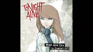 Tonight Alive - What Are You So Scared Of? (2011) - FULL ALBUM [Deluxe Edition]