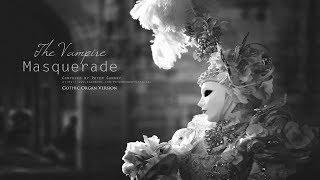 The Vampire Masquerade | Gothic Organ Version | Dark Music