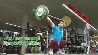How I taught myself Olympic Weightlifting (NOT RECOMMENDED)