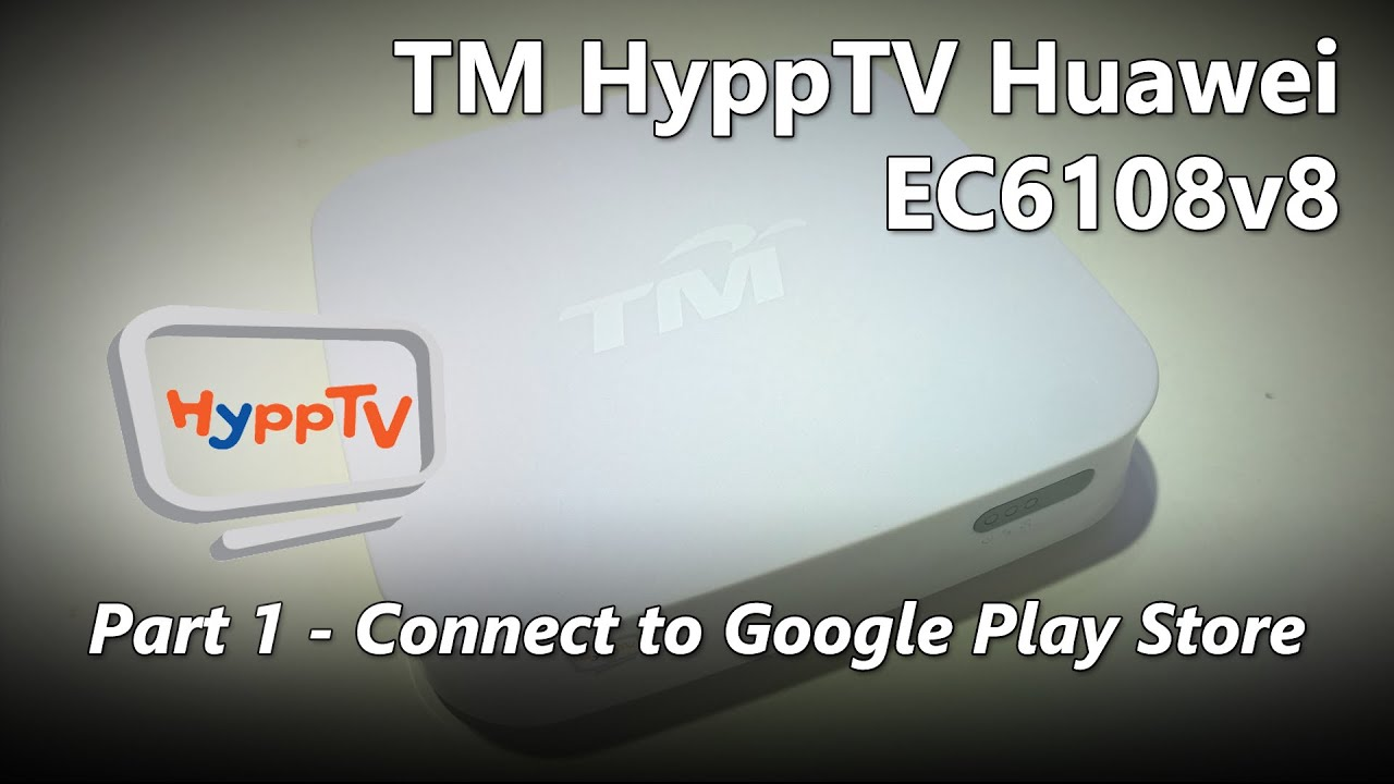 Part 1 Connecting Your Tm Hypptv Huawei Ec6108v8 Set Top Box To Iptv Wiring Diagram The Play Store Youtube