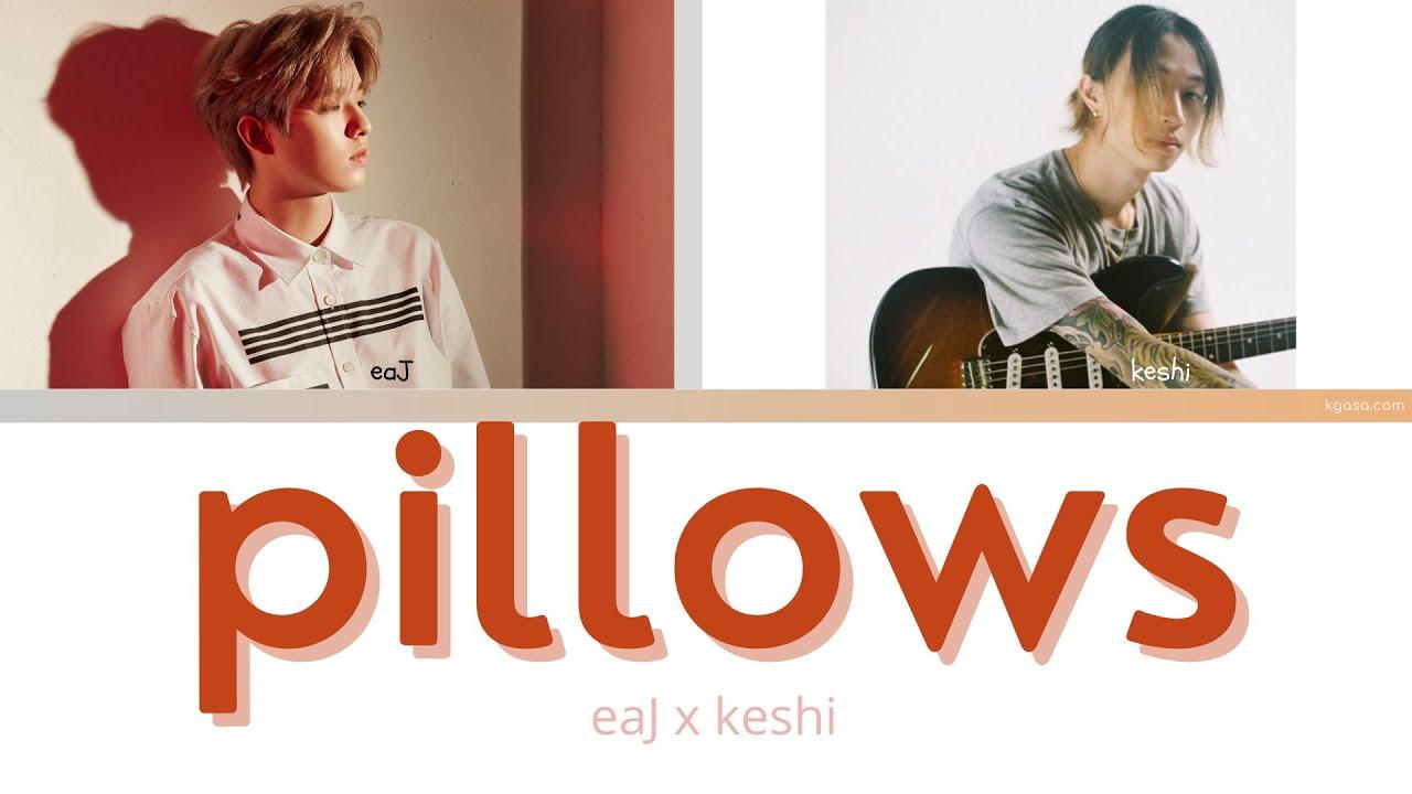 Download eaJ x keshi - pillows Lyrics
