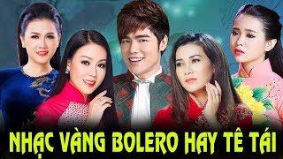 Trực Tiếp Nhạc Vàng Bolero Xưa Hay Ngây Ngất - Tuyển Tập Những Ca Khúc Bolero Trữ Tình Đặc Sắc 2018
