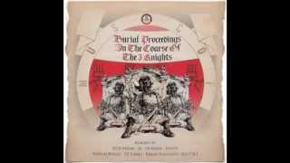"The 3 Knights ""Burial Proceedings In The Course Of 3 Kights"" AJ Invigorate Remix"