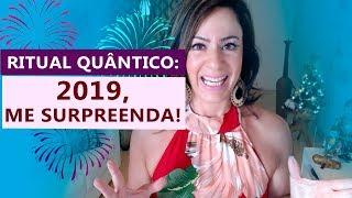 Ritual QUÂNTICO: 2019, ME SURPREENDAAA!!!