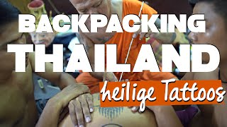 Backpacking THAILAND - so funktioniert's | #10 Sak Yant Tattoos