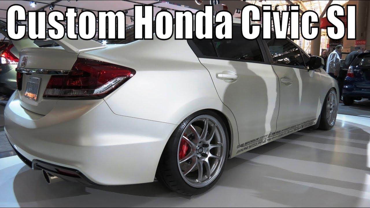 Custom Honda Civic Si At The 2013 Canadian Int Auto Show Toronto Youtube