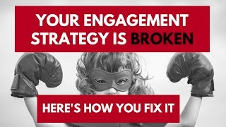 How To Create An Engagement Strategy That Works