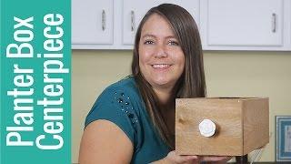 DIY Wood Planter Box Centerpiece
