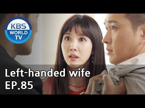 Left-handed Wife | 왼손잡이 아내 EP.85 [ENG, CHN / 2019.05.14]