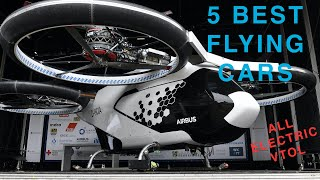 Top 5 Best Electric VTOL Personal Aircraft, Passenger Drones and Flying Cars