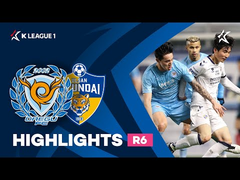 Daegu Ulsan Hyundai Goals And Highlights