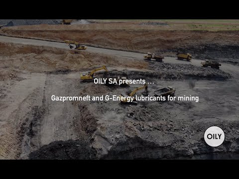 Customer Testimonial – Gazpromneft Lubricants for the Mining Industry.