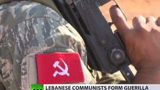 Lebanese communists gear up to fight ISIS: 'We are sons of this land and won't leave it'
