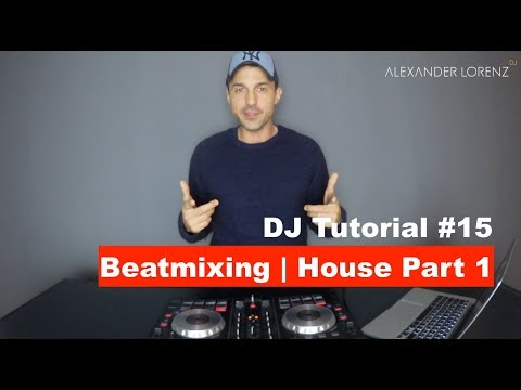 DJ Tutorial 15 - Beatmatching - House Part 1