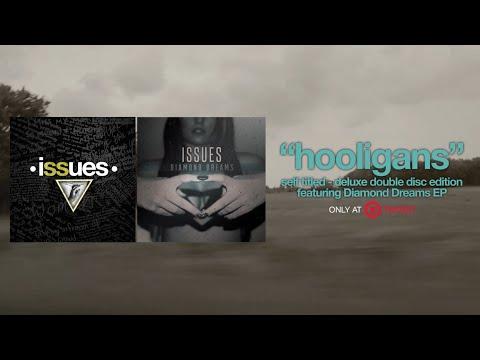 Issues - Hooligans (Reimagined - Diamond Dreams)