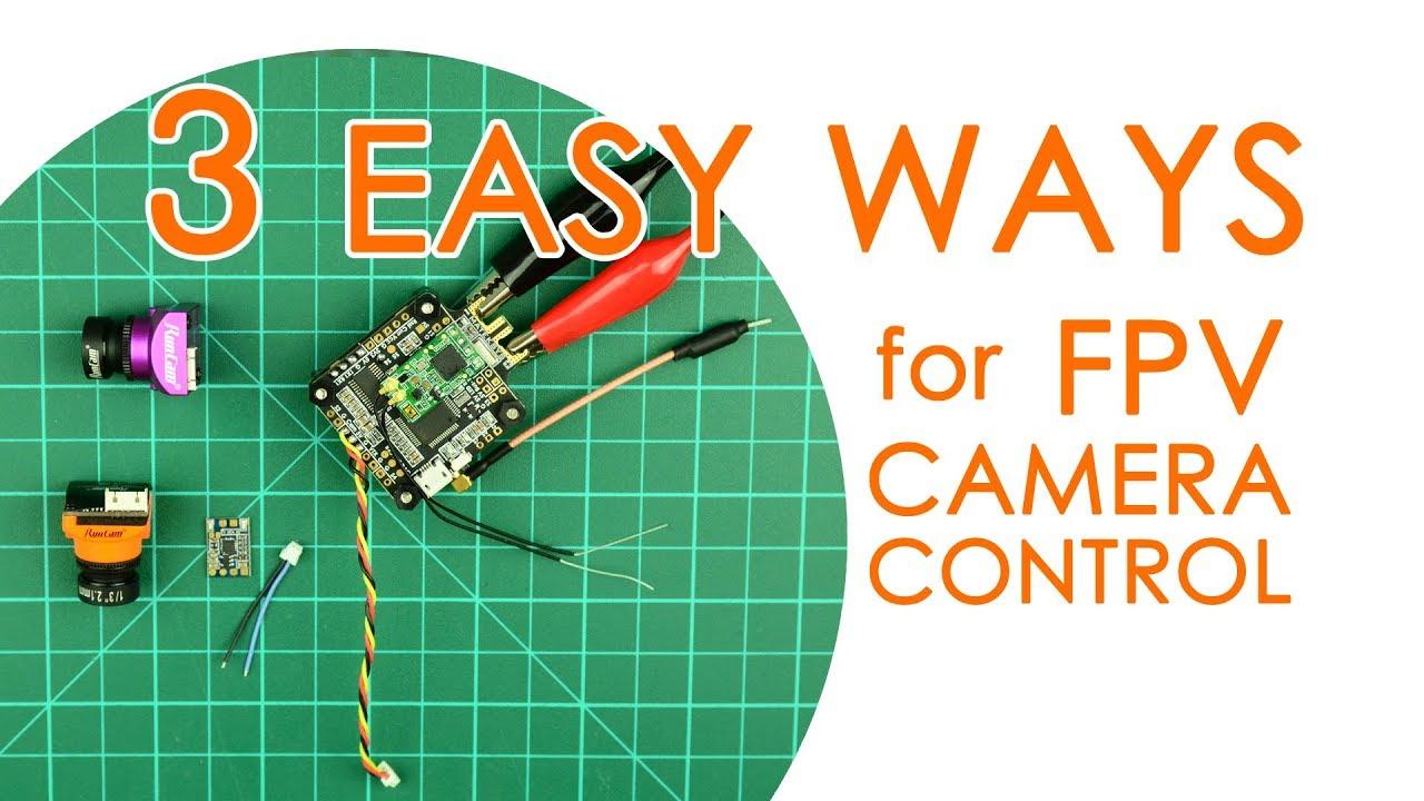 medium resolution of 3 ways to control your fpv camera