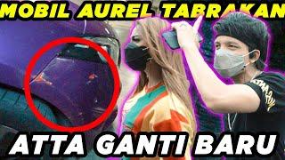 MOBIL Aurel tabrakan Atta Ganti Baru!!!