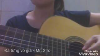 Đã từng vô giá [Mr. Siro] - Guitar cover